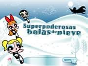 Chicas SuperPoderosas Bolas de Nieve